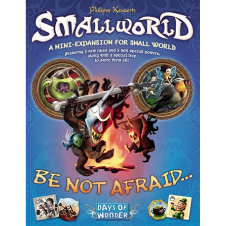 Small World papildymas: Be Not Affraid...
